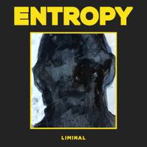 ENTROPY - Liminal