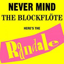RANDALE - Never mind the Blockföte