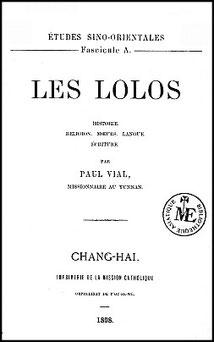 Couverture. Paul VIAL (1855-1917) : Les Lolos. Histoire, religion, mœurs, langue, écriture. Imprimerie de la Mission catholique de l'orphelinat de T'ou-sé-wé, Chang-hai, 1898.