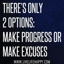 選択肢は2つしかない。 前進するか 言い訳するか