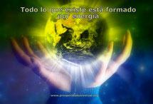 LEY DE VIBRACIÓN - ENERGÍA - TODO LO QUE EXISTE ESTÁ FORMADO POR ENERGÍA - PROSPERIDAD UNIVERSAL - www.prosperidaduniversal.org