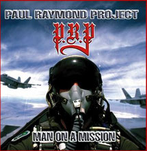 PAUL RAYMOND PROJECT - Man On A Mission (1999)