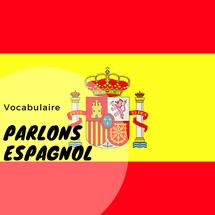 Parlons espagnol - vocabulaire espagnol - petite découverte