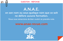 Rappel : ANAE, en son nom ou sous quelque nom que ce soit, ne dispense, n'homologue ni supervise aucune formation