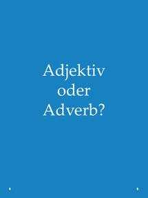 Englische Grammatik lernen: Adjektiv oder Adverb