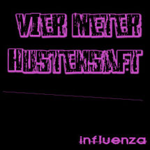 VIER METER HUSTENSAFT - Influenza