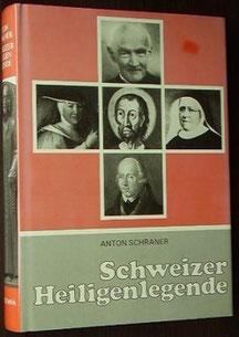 Schweizer Heiligenlegenden, Anton Schraner
