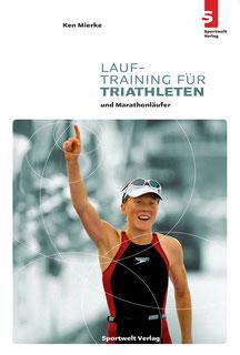 Laufbuch: Lauftraining für Triathleten und Marathonläufer