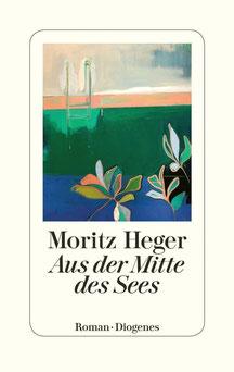 Aus der Mitte des Sees von Moritz Heger - Deutsche Literatur: Buchtipps, Buchempfehlungen und mehr