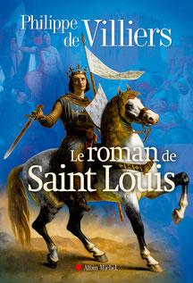 LE ROMAN DE SAINT LOUIS - Philippe de VILLIERS. Temple de Paris