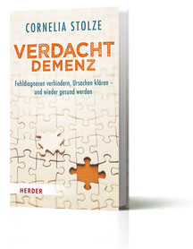 """Cornelia Stolze """"Verdacht Demenz. Fehldiagnosen verhindern, Ursachen klären – und wieder gesund werden"""" Buch (Verlag Herder 2016)"""