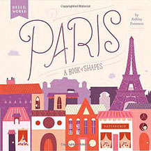 Baby Can Travel Store - Paris: A Book of Shapes (Hello World)