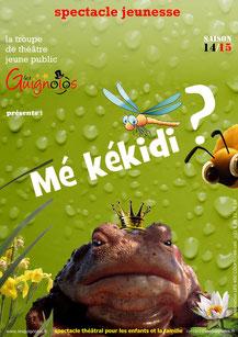 spectacle jeune public - Mé kékidi ? - troupe de théâtre Les Guignolos - saison 14/15