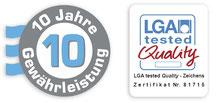 Zertifikat LGA tested Quality | 10 Jahre Gewährleistung