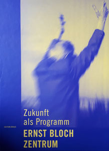 Ernst-Bloch-Zentrum. Zukunft als Programm.