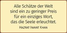 Alle Schätze der Welt sind ein zu geringer Preis für ein einziges Wort, das die Seele erleuchtet - Hazrat Inayat Khan - Buch und Mystik