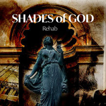 Shades of God - Rehab