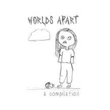 V.A. - Worlds apart Vol.1