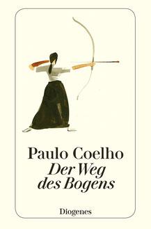 Der Weg des Bogens von Paulo Coelho