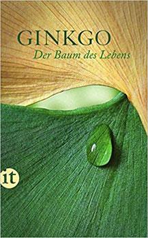 """Gingko - Der Baum des Lebens """"Gingko biloba"""" Buch Texte und Gedichte von Goethe, Märche, Haikus aus Japann"""