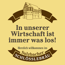 Herzlich willkommen im Sulzbacher Schlösslebräu