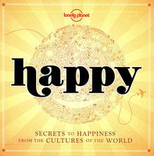 Baby Can Travel Store - Happy: Secrets to Happiness from the Cultures of the World