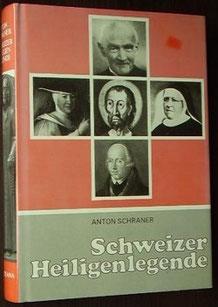 Schweizer Heiligenlegende, Anton Schraner