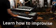 Learn how to improvise through free exploration of the keyboard