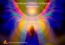 ORACIÓN PARA EL DINERO Y LA RIQUEZA, ESPÍRITU SANTO  PROSPERIDAD UNIVERSAL