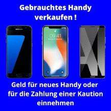 Gebrauchtes Handy verkaufen und neues Smartphone oder Kaution bezahlen