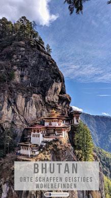 Bhutan -  Orte schaffen geistiges Wohlbefinden