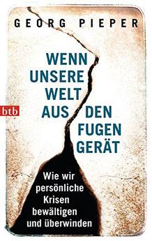 Cover des Buches Wenn unsere Welt aus den Fugen gerät von Georg Pieper.