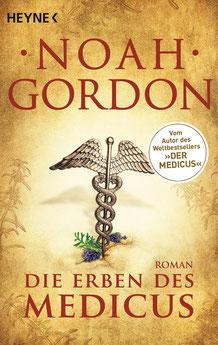 Die Erben des Medicus - Die Medicus-Trilogie Band 3 von Noah Gordon