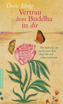 Vertrau dem Buddha in dir - Wie man auf der Suche nach dem Glück bei sich selbst ankommt von Doris Iding - Buchtipp
