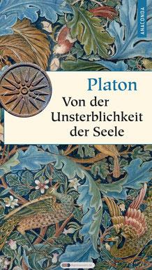 Von der Unsterblichkeit der Seele - Geschenkbuch Weisheit, Band 40 von Platon