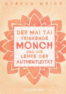 Der Mai Tai trinkende Mönch und die Lehre der Authentizität  von Stefan Weiss