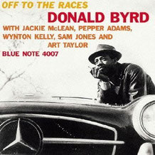 Off to the Races(Blue Note4007-Donald Byrd)