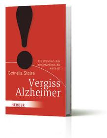 """Cornelia Stolze """"Vergiss Alzheimer! Die Wahrheit über eine Krankheit, die keine ist"""" Buch (Verlag Kiepenheuer & Witsch 2011 - Verlag Herder 2013)"""