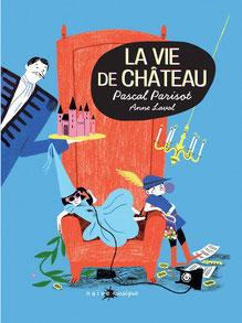 La vie de chateau de Pascal Parisot, concert pour enfants