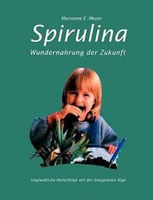 Unglaubliche Heilerfolge mit der blaugrünen Alge  - Zur Leseprobe Buch anklicken