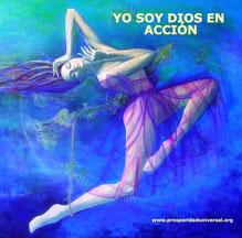 YO SOY EL PODER - YO SOY DIOS EN ACCION - PROSPERIDAD UNIVERSAL - DECRETOS DIARIOS PODEROSOS - www.prosperidaduniversal.org