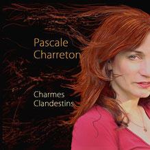 CD Charmes Clandestins, Pascale Charreton