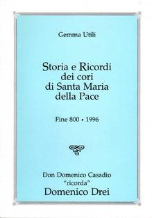 Santa Maria della Pace-Storia e ricordi dei cori. Tipolitografia Castello. Marzo 1997.