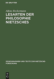Alfons Reckermann Lesarten der Philosophie Nietzsches