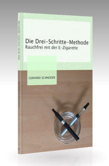 Gerhard Schneider: Die Drei-Schritte-Methode – Rauchfrei mit der E-Zigarette