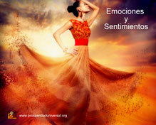 EMOCIONES Y SENTIMIENTOS - VIVIR EN PLENITUD- PROSPERIDAD UNIVERSAL -Mas personas piensan porque sienten -www.prosperidaduniversal.org