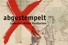 Das Plakat zur Ausstellung Abgestempelt - Judenfeindliche Postkarten