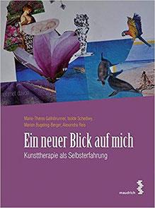 Ein neuer Blick auf mich - Kunsttherapie als Selbsterfahrung #Bücher #Coaching #Kunsttherapie #Kreativität