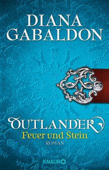 Outlander – Feuer und Stein. Die Outlander-Saga, Band 1 von Diana Gabaldon