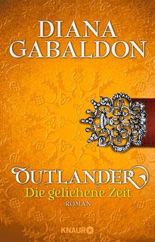 Outlander – Die geliehene Zeit. Die Outlander-Saga, Band 2 von Diana Gabald